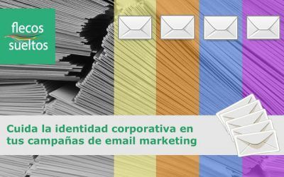 En tus campañas de email marketing, cuida la identidad corporativa